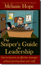 The Sniper's Guide to Leadership by Mélanie Hope