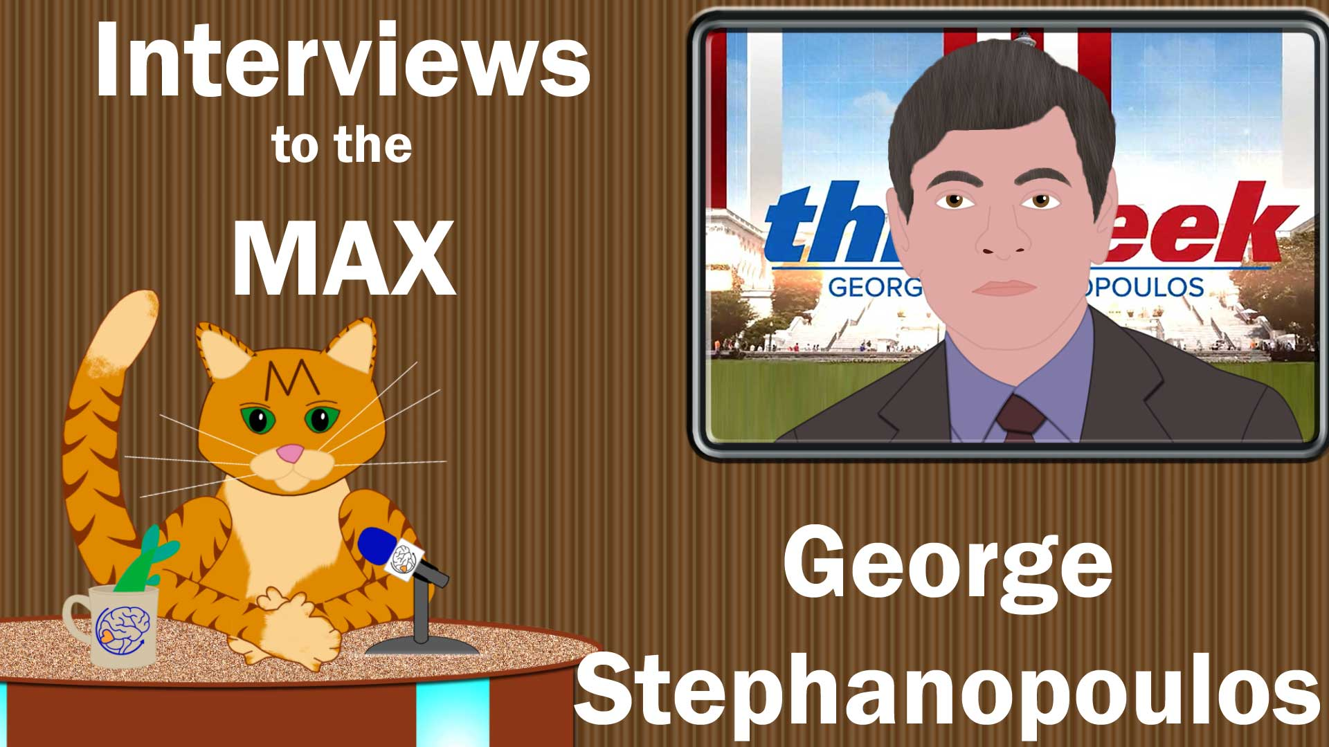 Interviews to the MAX: George Stephanopoulos