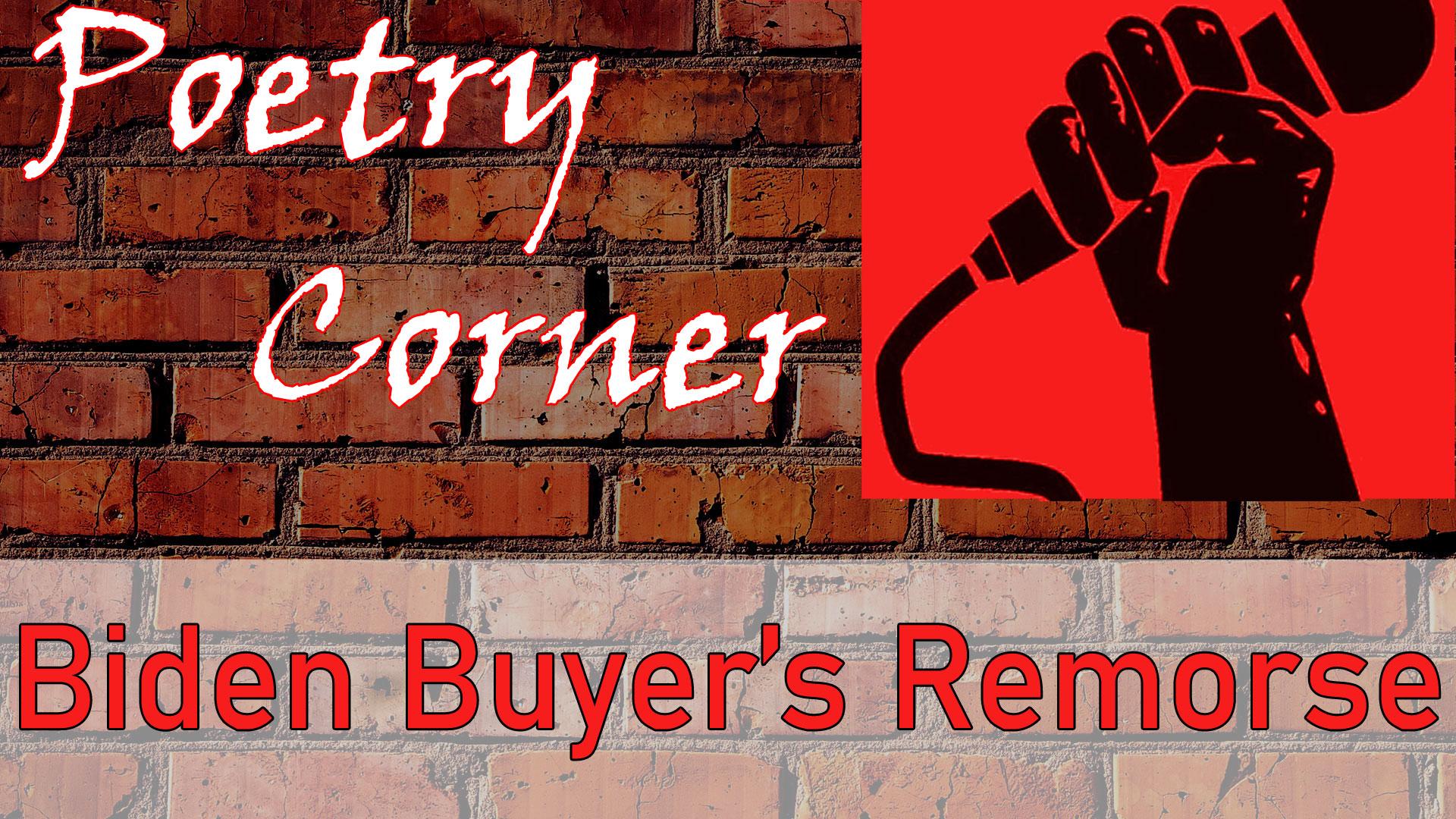 Poetry Corner - Biden Buyers Remorse